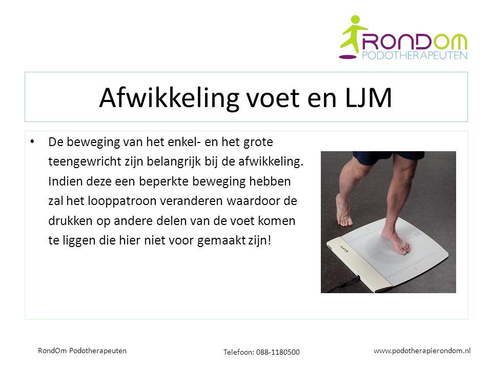 www.podotherapierondom.nl Telefoon: 088-1180500 RondOm Podotherapeuten Afwikkeling voet en LJM De beweging van het enkel- en het grote teengewricht zijn belangrijk bij de afwikkeling.