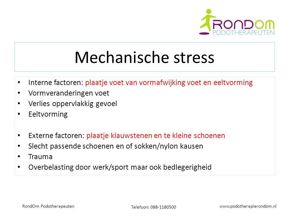 www.podotherapierondom.nl Telefoon: 088-1180500 RondOm Podotherapeuten Mechanische stress Interne factoren: plaatje voet van vormafwijking voet en eel