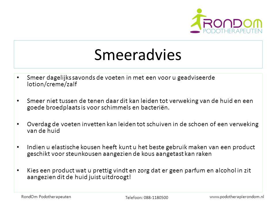 www.podotherapierondom.nl Telefoon: 088-1180500 RondOm Podotherapeuten Smeeradvies Smeer dagelijks savonds de voeten in met een voor u geadviseerde lo