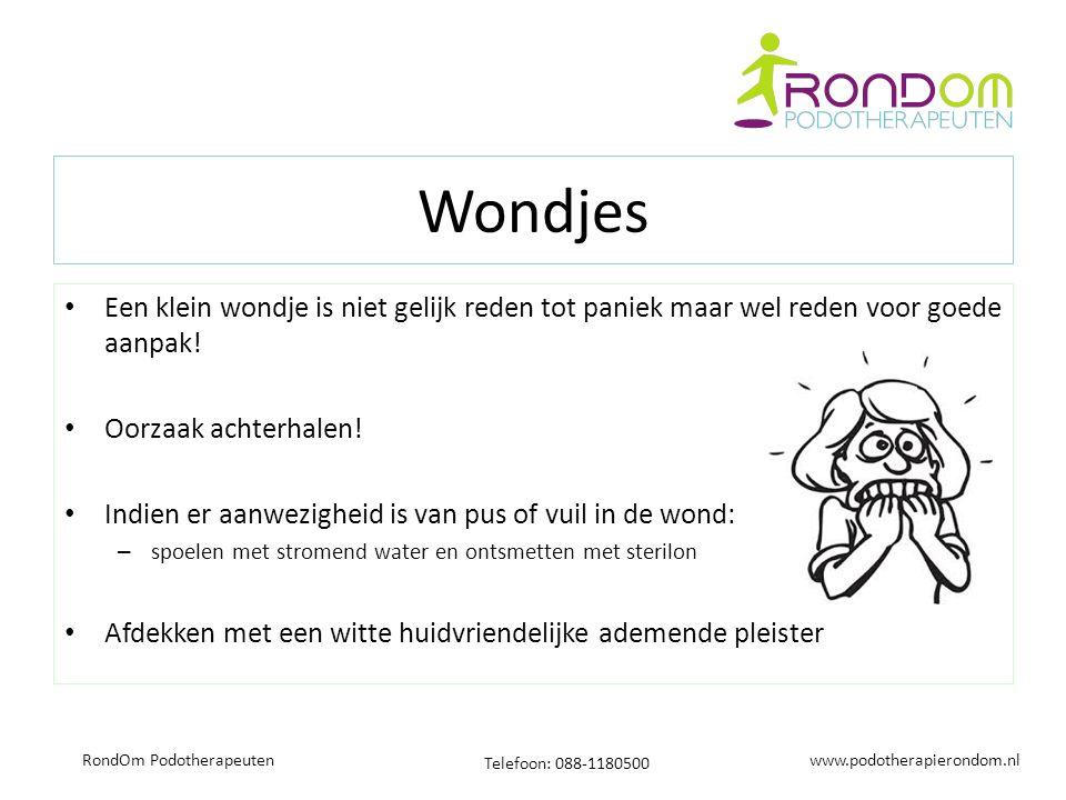 www.podotherapierondom.nl Telefoon: 088-1180500 RondOm Podotherapeuten Wondjes Een klein wondje is niet gelijk reden tot paniek maar wel reden voor goede aanpak.