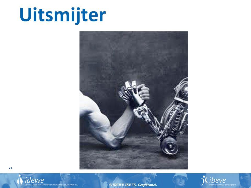© IDEWE-IBEVE. Confidential. 21 Uitsmijter