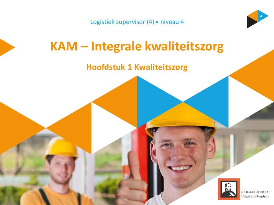 KAM – Integrale kwaliteitszorg Hoofdstuk 1 Kwaliteitszorg