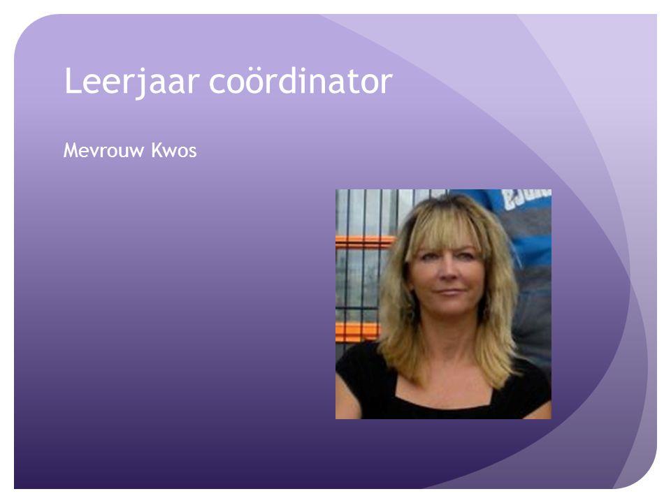 Leerjaar coördinator Mevrouw Kwos