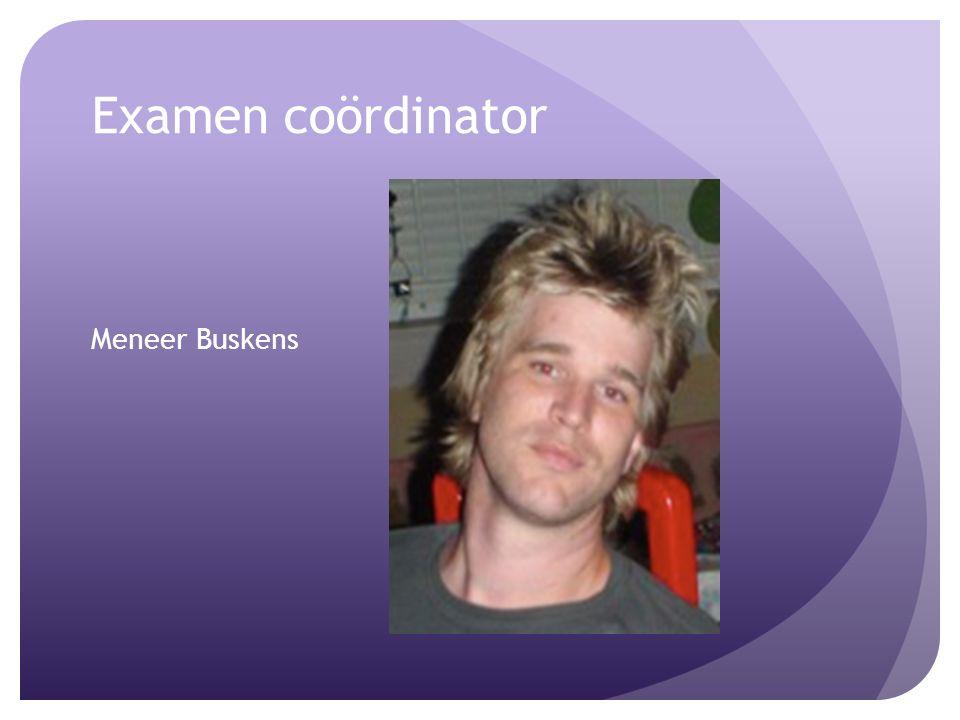 Examen coördinator Meneer Buskens