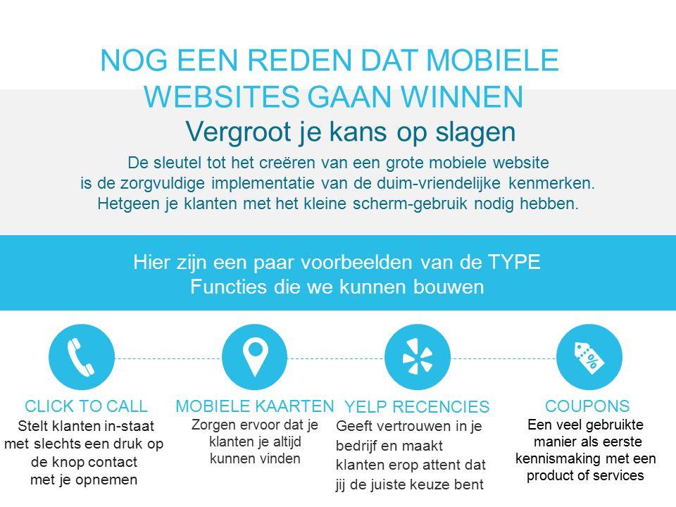 NOG EEN REDEN DAT MOBIELE WEBSITES GAAN WINNEN Vergroot je kans op slagen De sleutel tot het creëren van een grote mobiele website is de zorgvuldige implementatie van de duim-vriendelijke kenmerken.