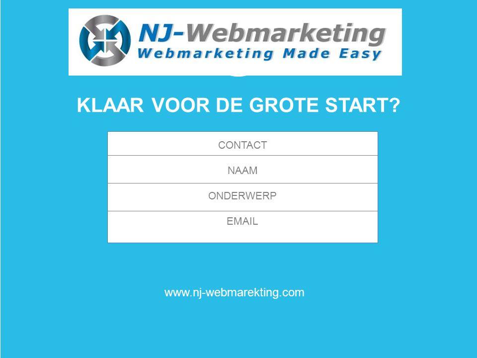 KLAAR VOOR DE GROTE START www.nj-webmarekting.com CONTACT NAAM ONDERWERP EMAIL Your Logo Here