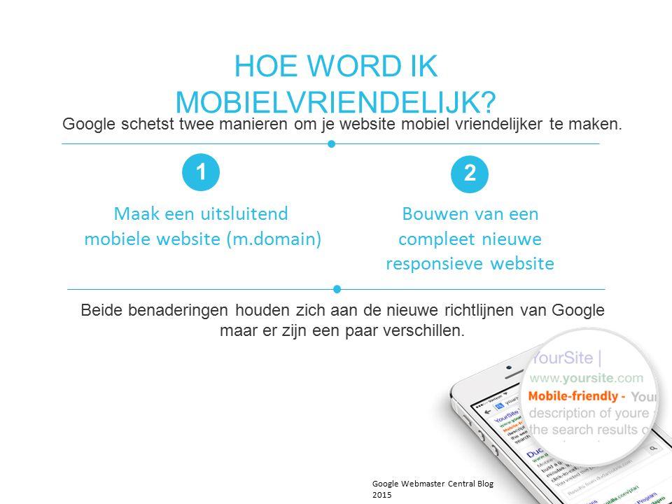 Google schetst twee manieren om je website mobiel vriendelijker te maken.