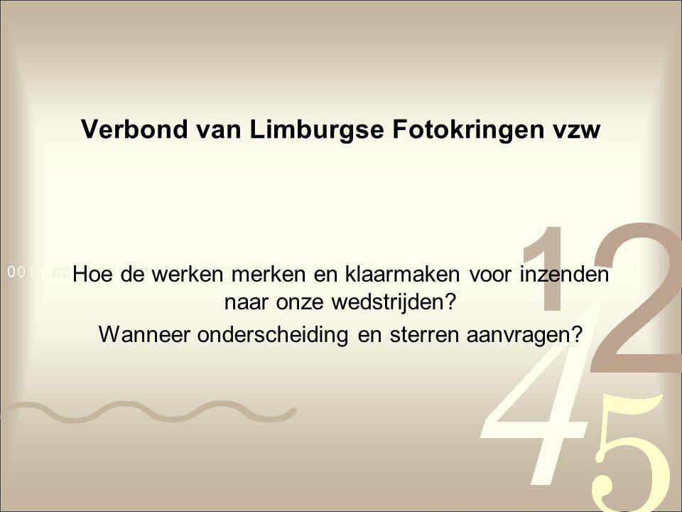 Verbond van Limburgse Fotokringen vzw Hoe de werken merken en klaarmaken voor inzenden naar onze wedstrijden.