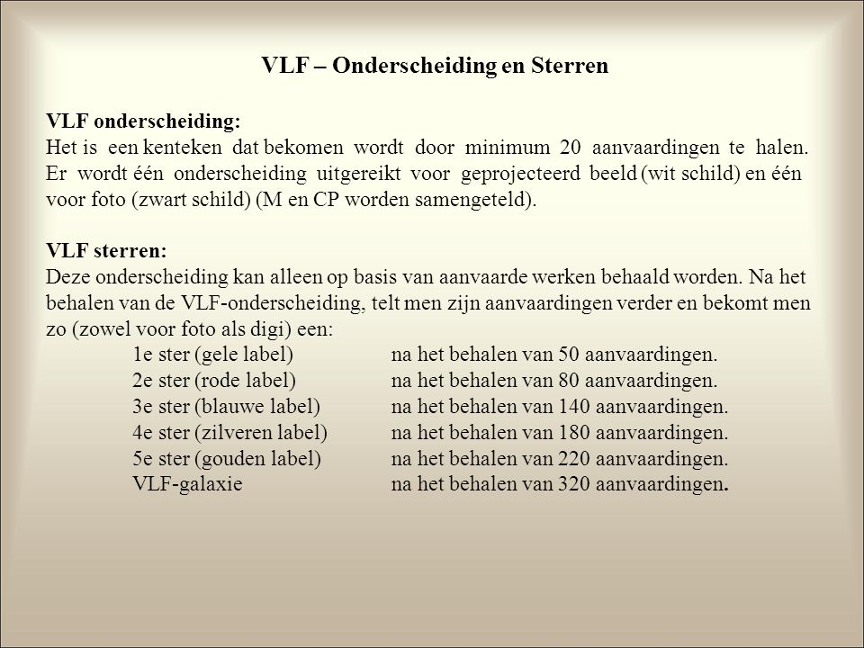VLF – Onderscheiding en Sterren VLF onderscheiding: Het is een kenteken dat bekomen wordt door minimum 20 aanvaardingen te halen.