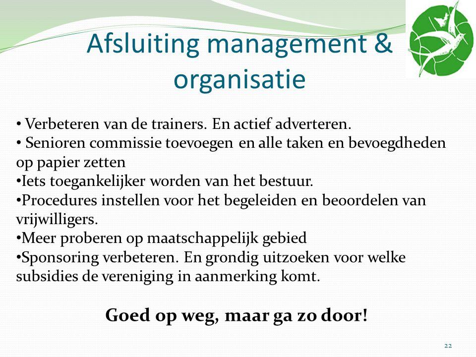 Afsluiting management & organisatie Verbeteren van de trainers.