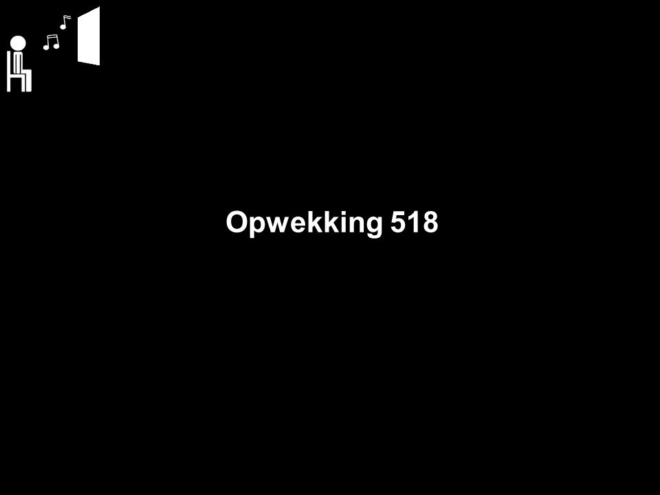 Opwekking 518