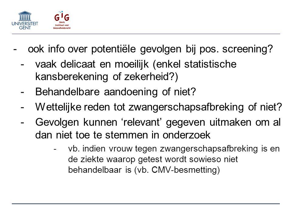 -ook info over potentiële gevolgen bij pos. screening.