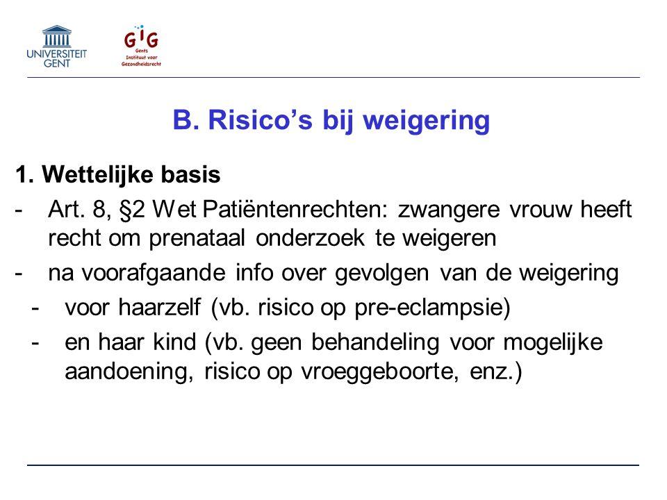 B. Risico's bij weigering 1. Wettelijke basis -Art.