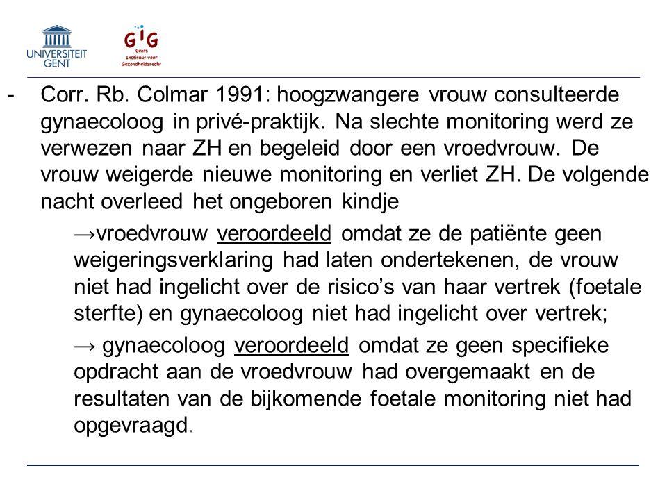 -Corr. Rb. Colmar 1991: hoogzwangere vrouw consulteerde gynaecoloog in privé-praktijk.