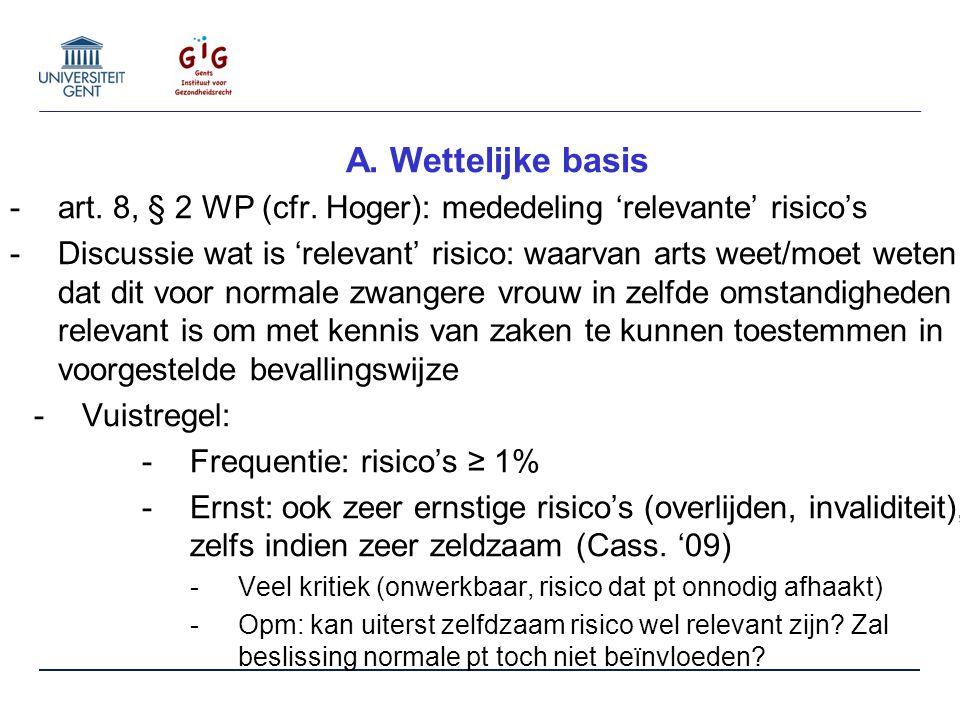 A. Wettelijke basis -art. 8, § 2 WP (cfr.