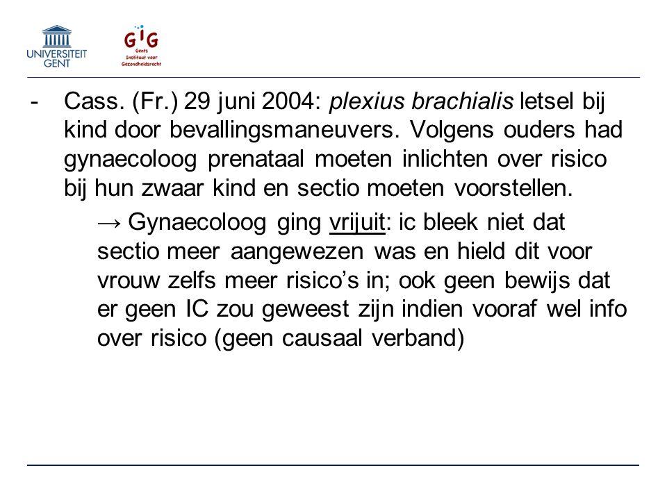 -Cass. (Fr.) 29 juni 2004: plexius brachialis letsel bij kind door bevallingsmaneuvers.