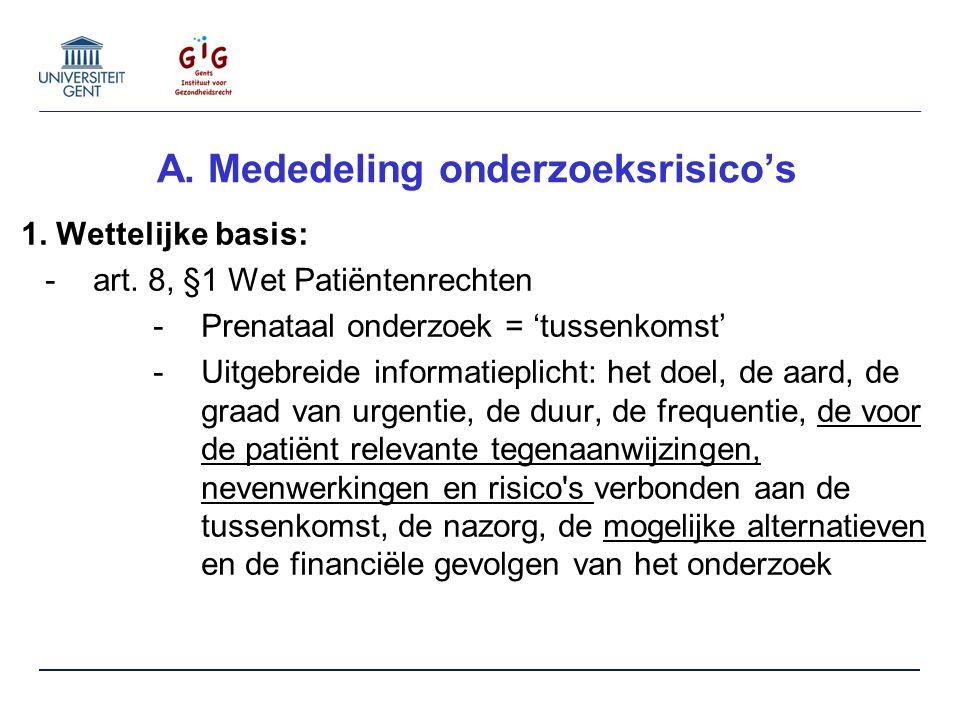 A. Mededeling onderzoeksrisico's 1. Wettelijke basis: -art.