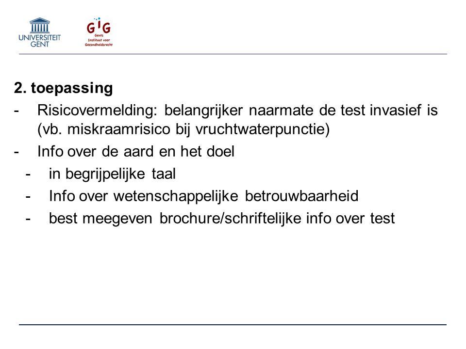2. toepassing -Risicovermelding: belangrijker naarmate de test invasief is (vb.