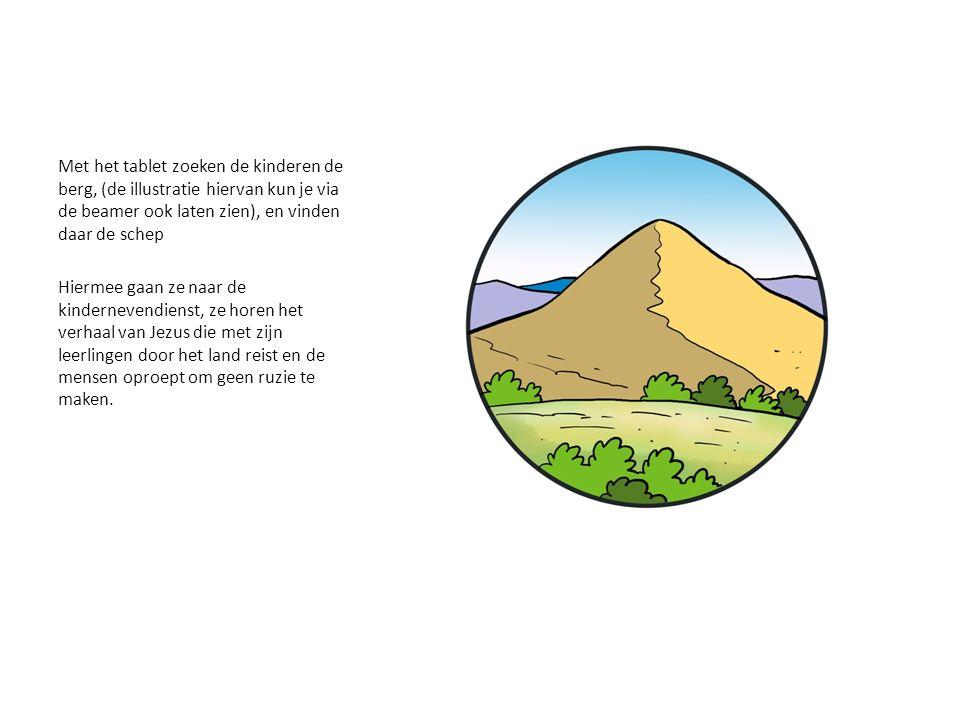 Met het tablet zoeken de kinderen de berg, (de illustratie hiervan kun je via de beamer ook laten zien), en vinden daar de schep Hiermee gaan ze naar