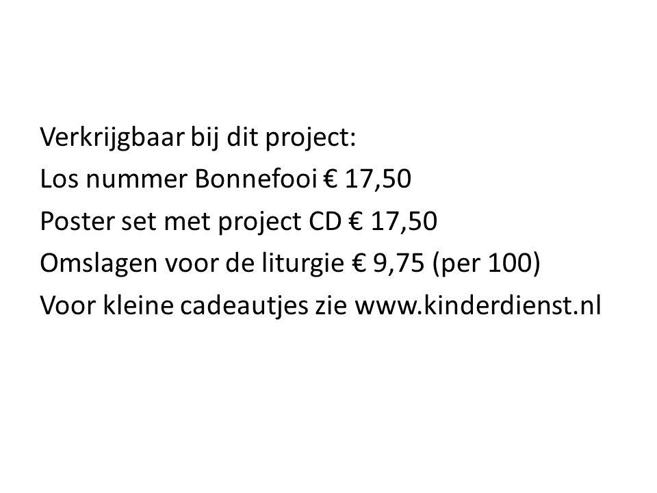 Verkrijgbaar bij dit project: Los nummer Bonnefooi € 17,50 Poster set met project CD € 17,50 Omslagen voor de liturgie € 9,75 (per 100) Voor kleine ca