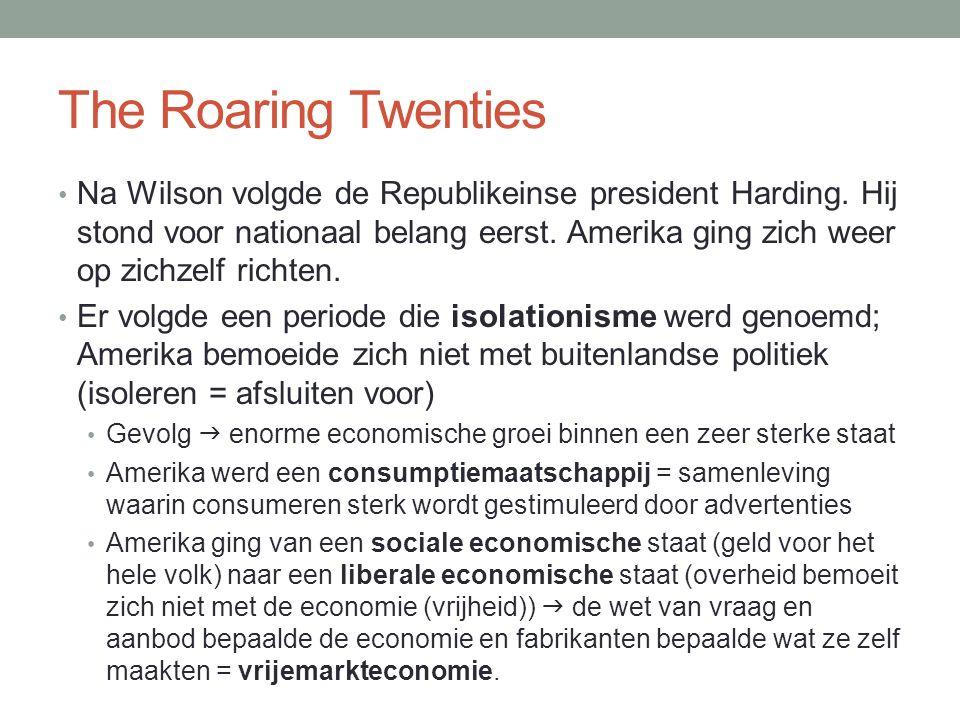 The Roaring Twenties Na Wilson volgde de Republikeinse president Harding.