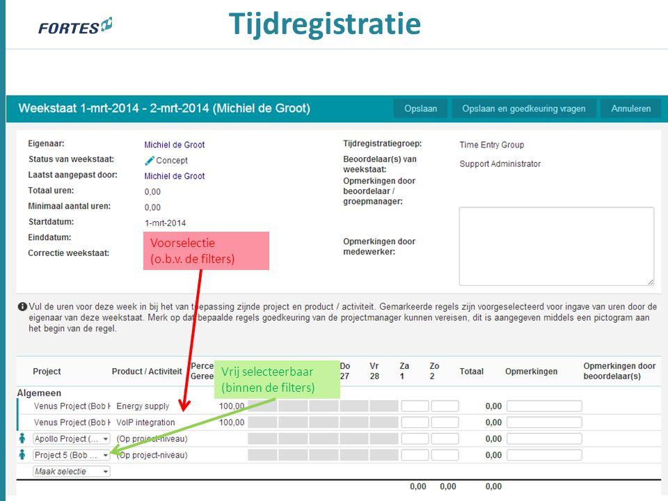 Tijdregistratie Voorselectie (o.b.v. de filters) Vrij selecteerbaar (binnen de filters)
