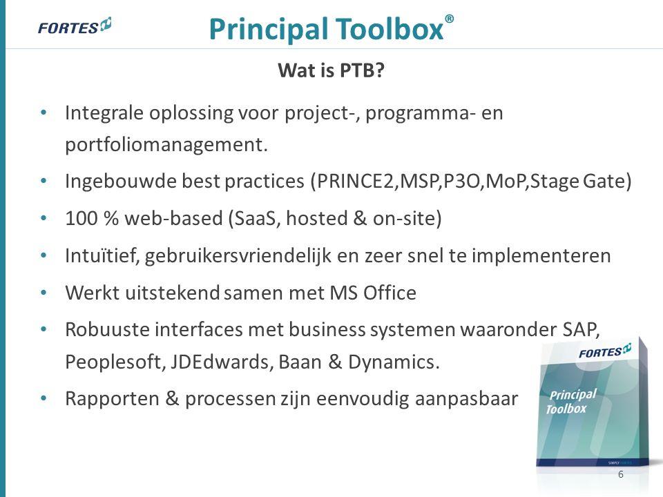 Wat is PTB? Principal Toolbox ® Integrale oplossing voor project-, programma- en portfoliomanagement. Ingebouwde best practices (PRINCE2,MSP,P3O,MoP,S