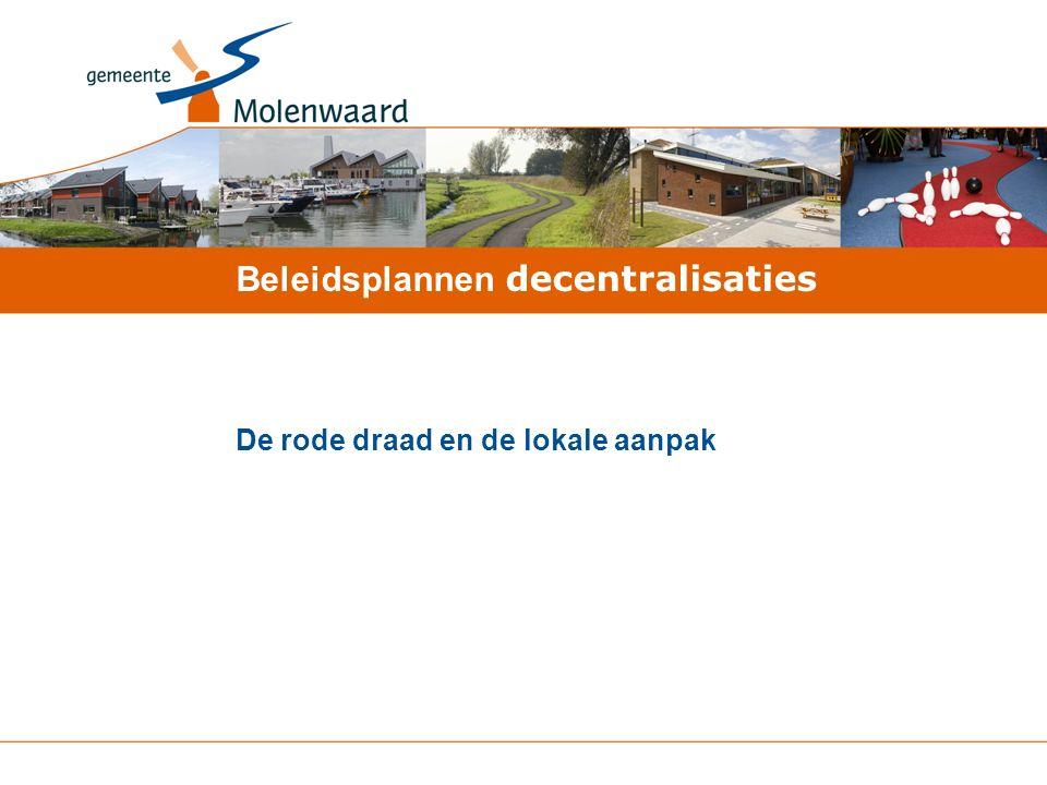 De rode draad en de lokale aanpak Beleidsplannen decentralisaties