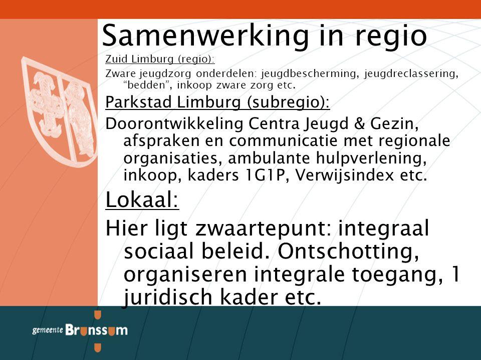 Samenwerking in regio Zuid Limburg (regio): Zware jeugdzorg onderdelen: jeugdbescherming, jeugdreclassering, bedden , inkoop zware zorg etc.