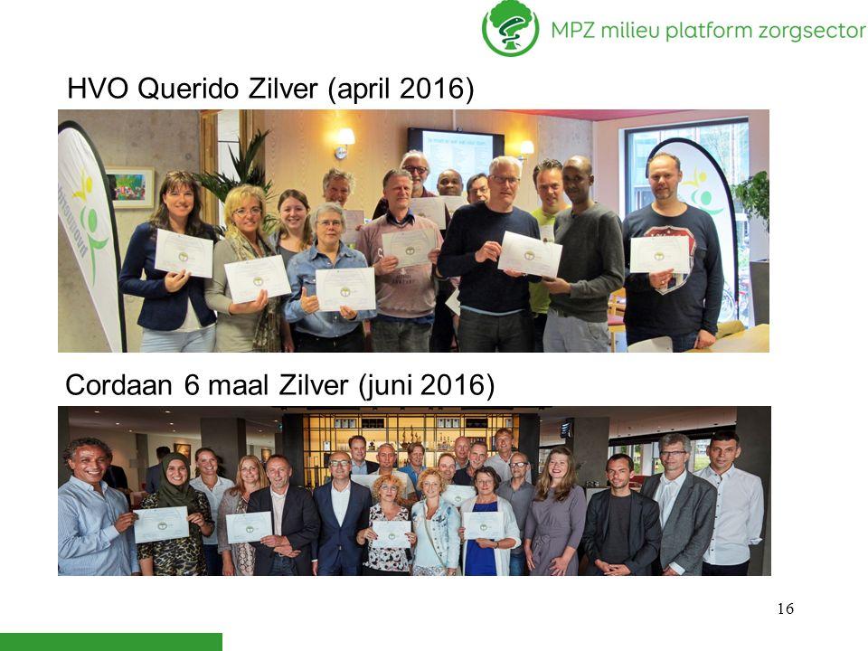 16 HVO Querido Zilver (april 2016) Cordaan 6 maal Zilver (juni 2016)