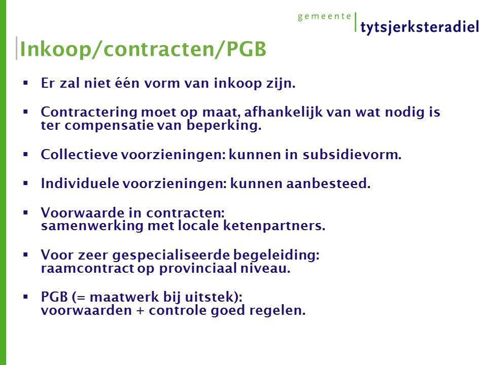 Inkoop/contracten/PGB  Er zal niet één vorm van inkoop zijn.