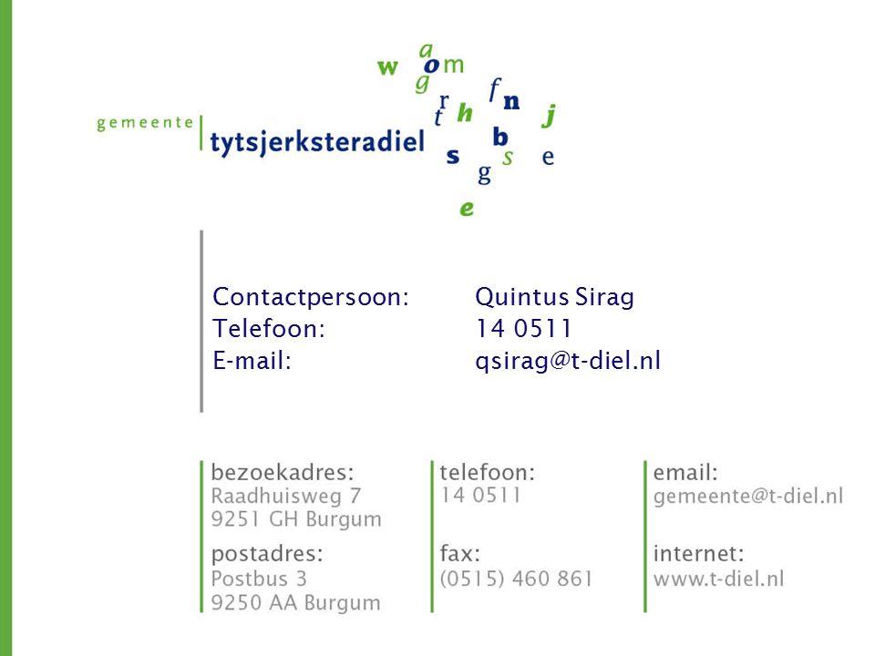 Contactpersoon: Quintus Sirag Telefoon: 14 0511 E-mail: qsirag@t-diel.nl