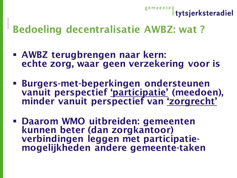 Bedoeling decentralisatie AWBZ: wat .