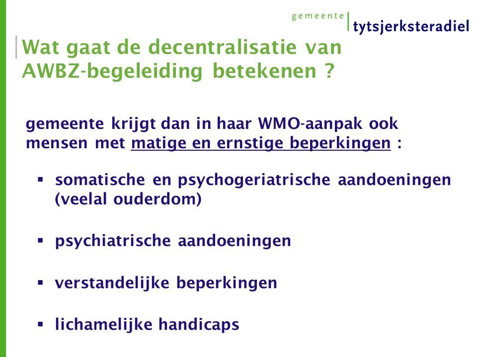 Wat gaat de decentralisatie van AWBZ-begeleiding betekenen .