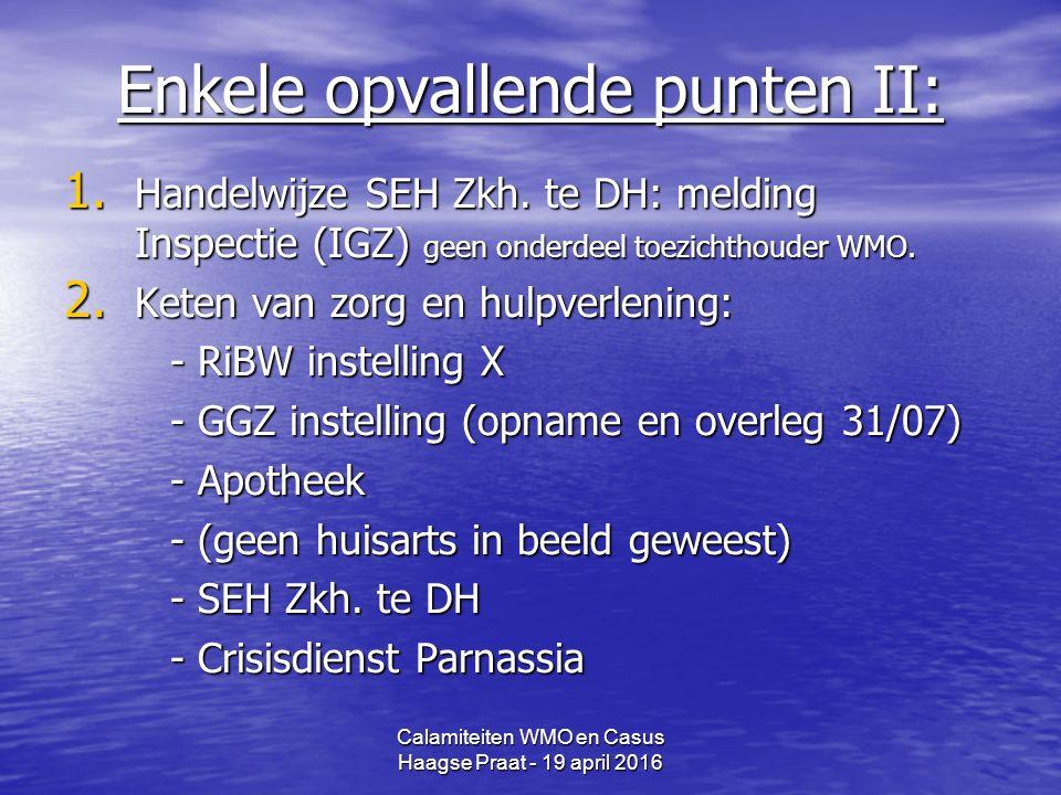 Calamiteiten WMO en Casus Haagse Praat - 19 april 2016 Enkele opvallende punten II: 1.