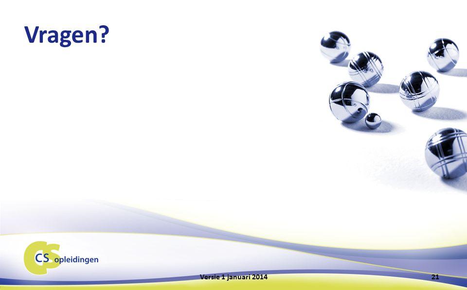 Vragen 21Versie 1 januari 2014