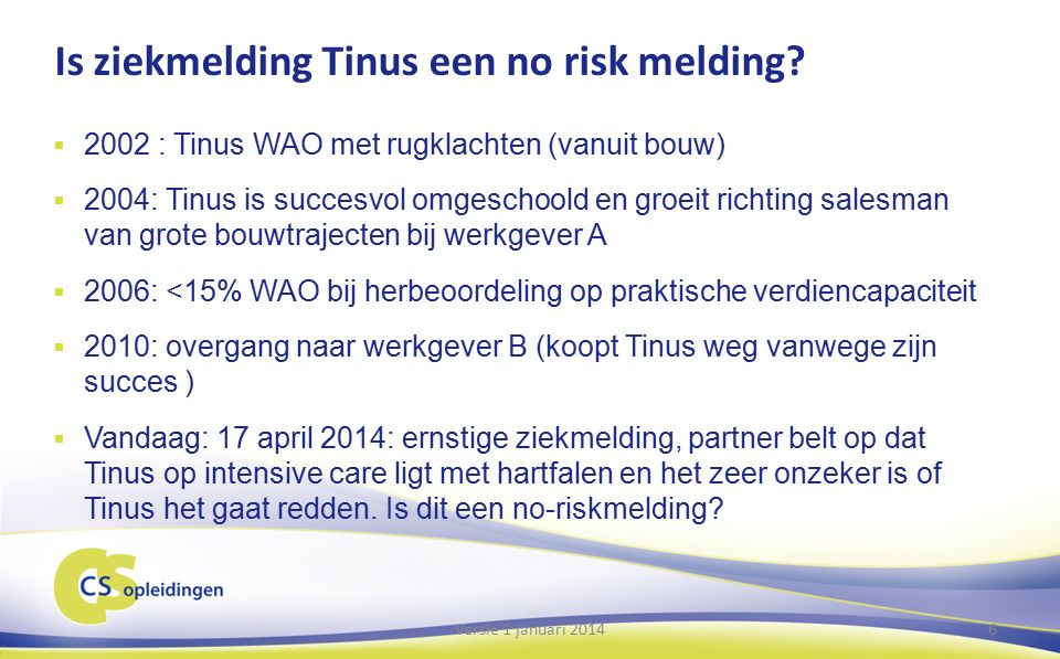 Is ziekmelding Tinus een no risk melding.