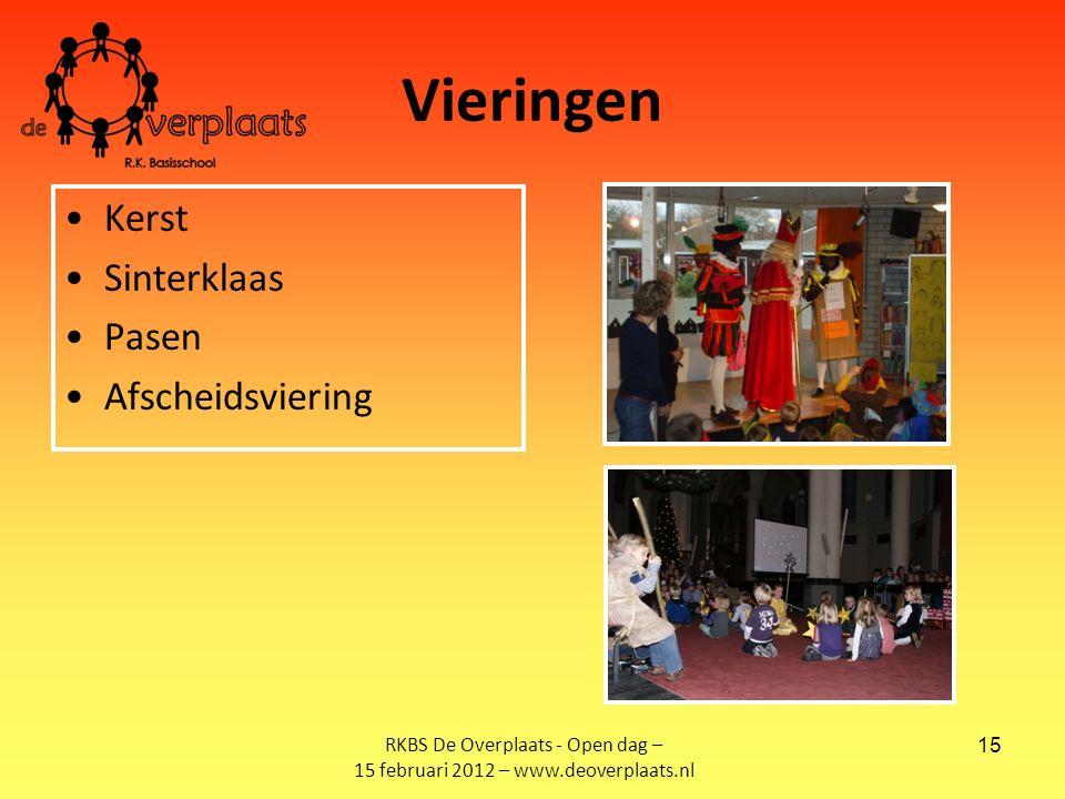 15 Vieringen Kerst Sinterklaas Pasen Afscheidsviering RKBS De Overplaats - Open dag – 15 februari 2012 – www.deoverplaats.nl