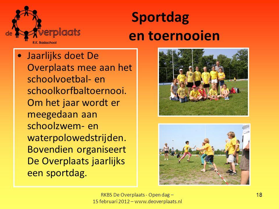 18 Sportdag en toernooien Jaarlijks doet De Overplaats mee aan het schoolvoetbal- en schoolkorfbaltoernooi.