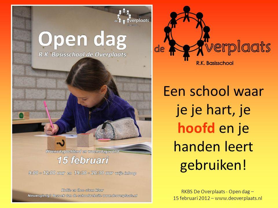 RKBS De Overplaats - Open dag – 15 februari 2012 – www.deoverplaats.nl