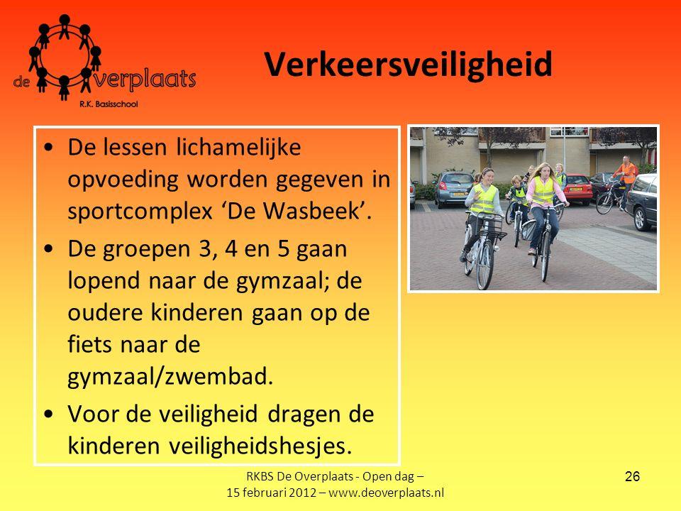 26 Verkeersveiligheid De lessen lichamelijke opvoeding worden gegeven in sportcomplex 'De Wasbeek'.