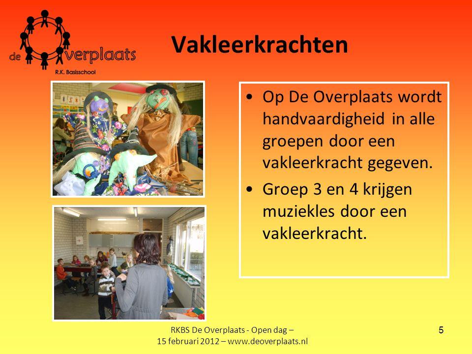 5 Vakleerkrachten Op De Overplaats wordt handvaardigheid in alle groepen door een vakleerkracht gegeven.