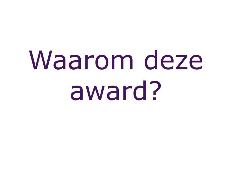 Waarom deze award?