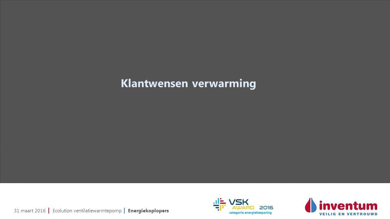 31 maart 2016 | Ecolution ventilatiewarmtepomp | Energiekoplopers Klantwensen verwarming
