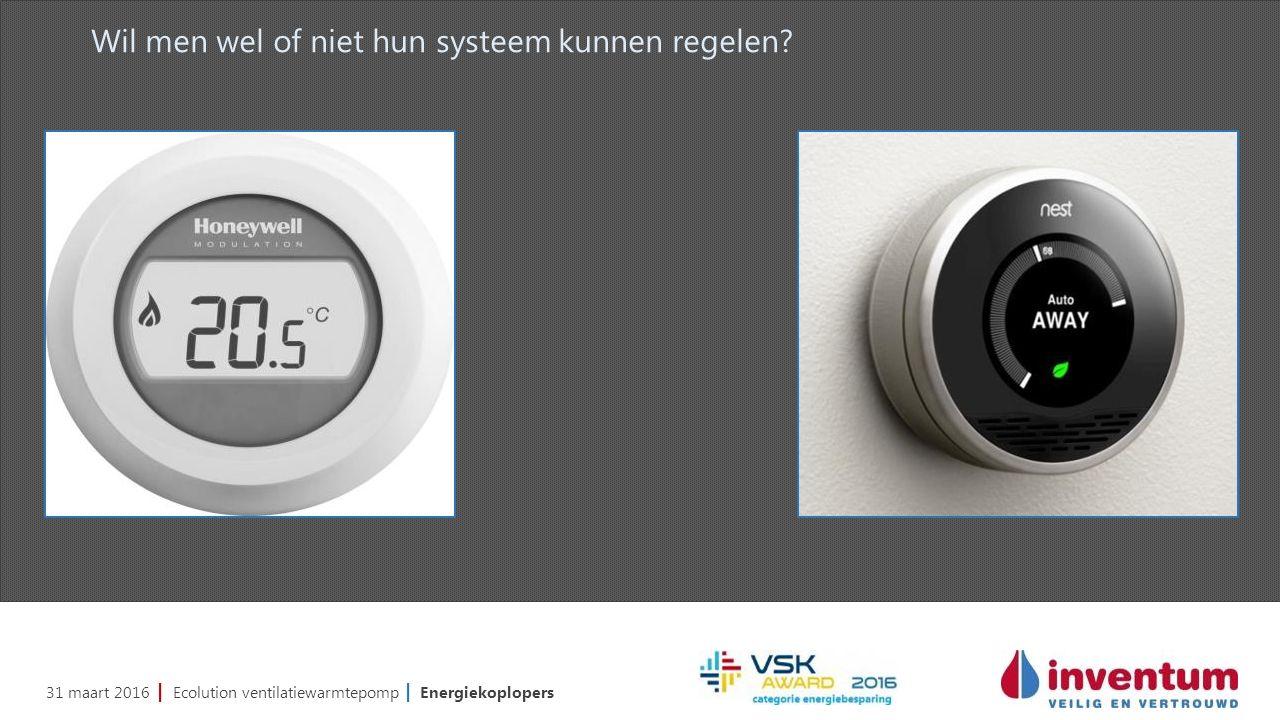 31 maart 2016 | Ecolution ventilatiewarmtepomp | Energiekoplopers Wil men wel of niet hun systeem kunnen regelen