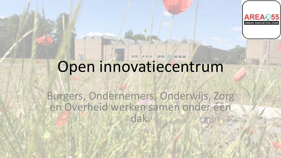 Open innovatiecentrum Burgers, Ondernemers, Onderwijs, Zorg en Overheid werken samen onder één dak.