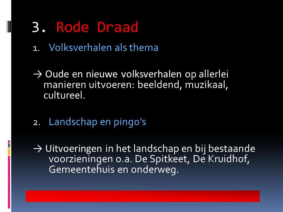 3. Rode Draad 1.