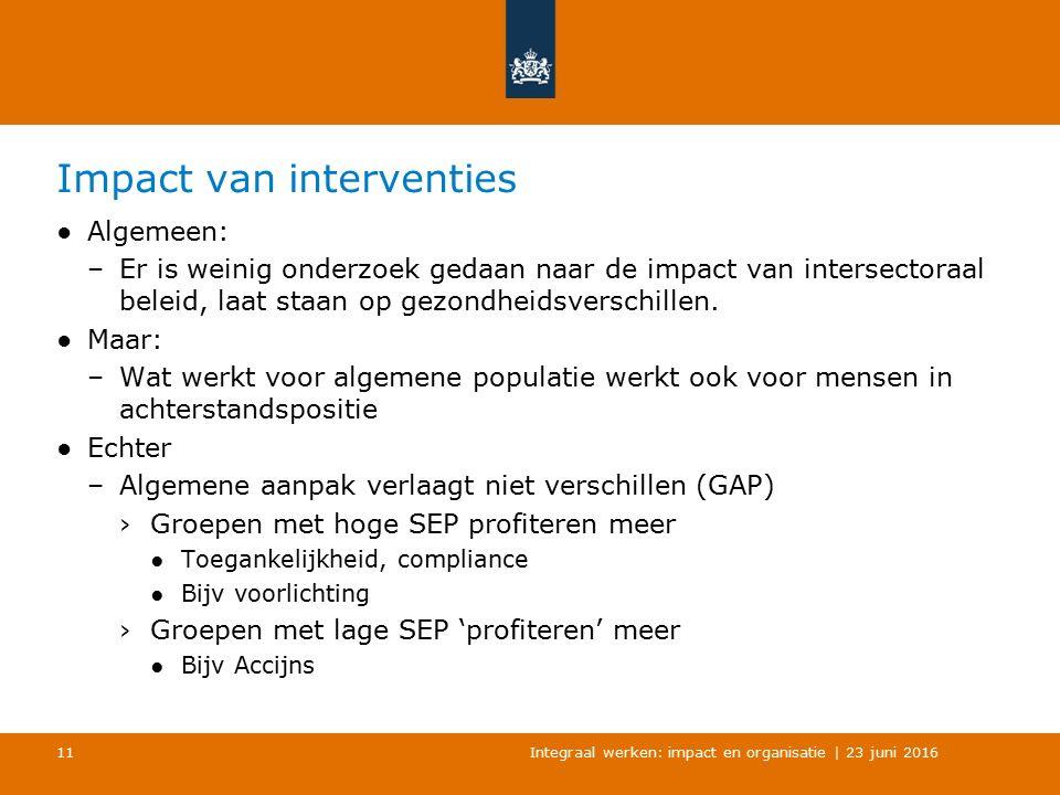 Impact van interventies ●Algemeen: –Er is weinig onderzoek gedaan naar de impact van intersectoraal beleid, laat staan op gezondheidsverschillen. ●Maa