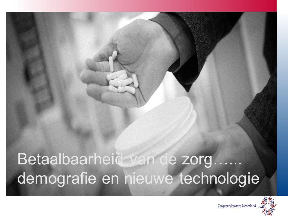 Betaalbaarheid van de zorg…... demografie en nieuwe technologie