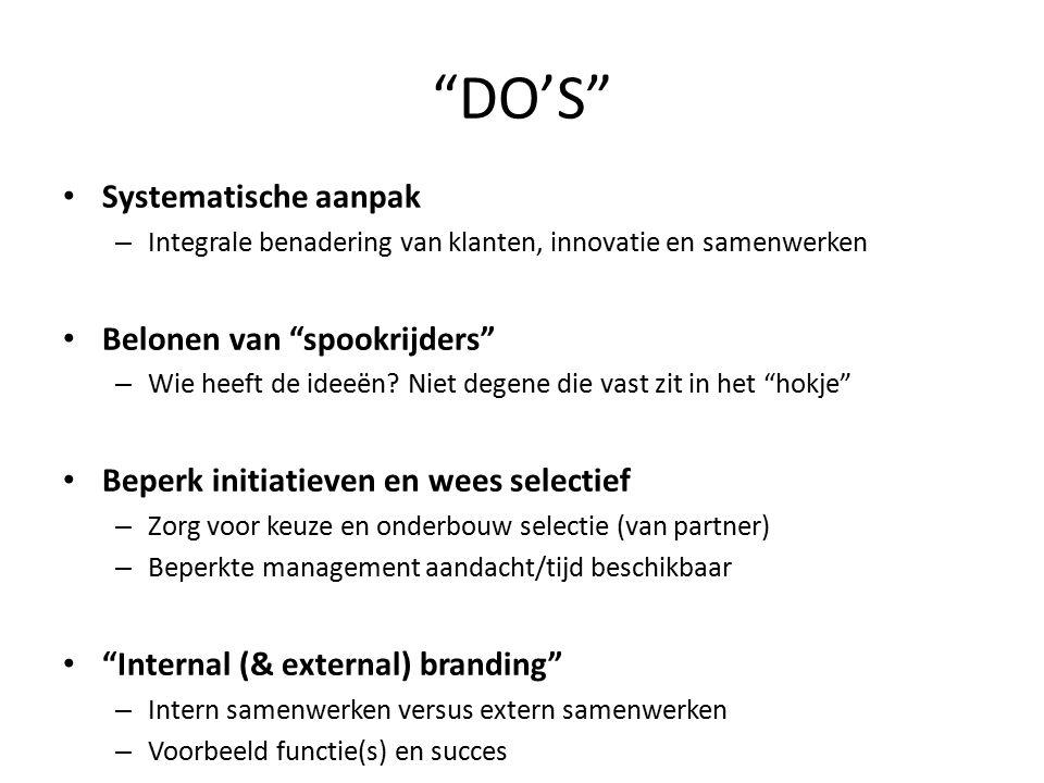 DO'S Systematische aanpak – Integrale benadering van klanten, innovatie en samenwerken Belonen van spookrijders – Wie heeft de ideeën.
